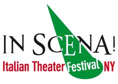 INSCENA! Online il bando con scadenza il 15 settembre Aperta la selezione di spettacoli da inserire nella settima edizione del Festival di teatro italiano a New York e l'iscrizione al Premio Mario Fratti.